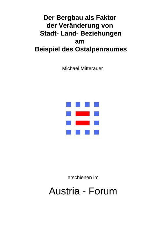 Bucheinband von 'Der Bergbau als Faktor der Veränderung von Stadt- Land- Beziehungen am Besispiel des Ostalpenraumes'
