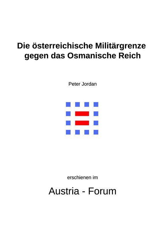 Bucheinband von 'Die österreichische Militärgrenze gegen das Osmanische Reich - Ein geographischer Blick auf ihre Nachwirkungen bis heute'