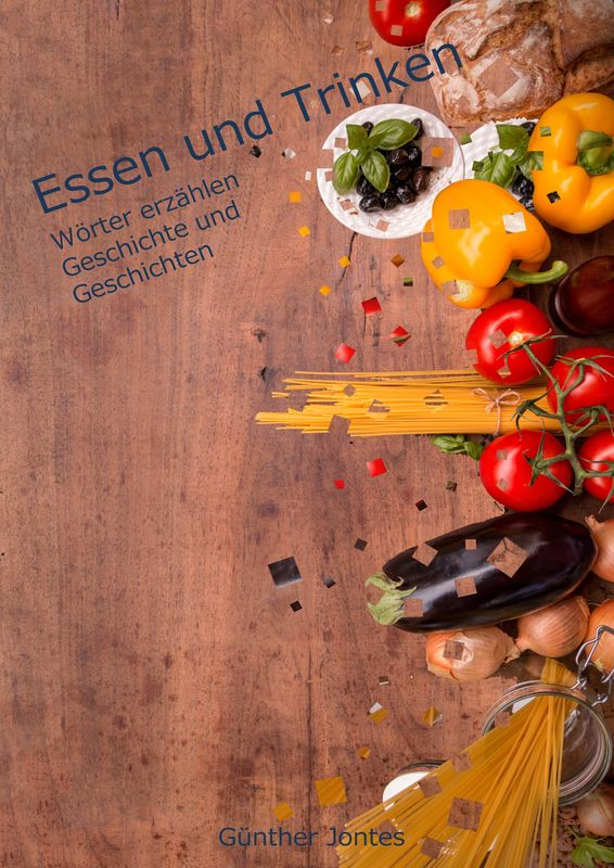Bucheinband von 'Essen und Trinken - Wörter erzählen Geschichte und Geschichten'