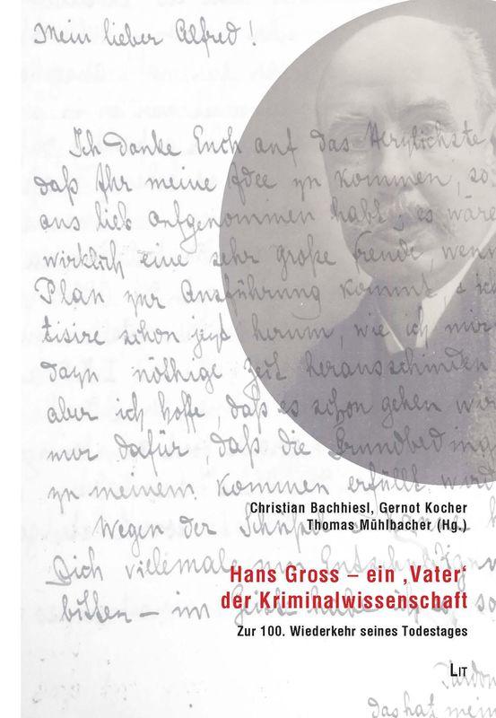 Bucheinband von 'Hans Gross und seine Zeitschrift - Die Geburt der wissenschaftlichen Kriminalistik um 1900'