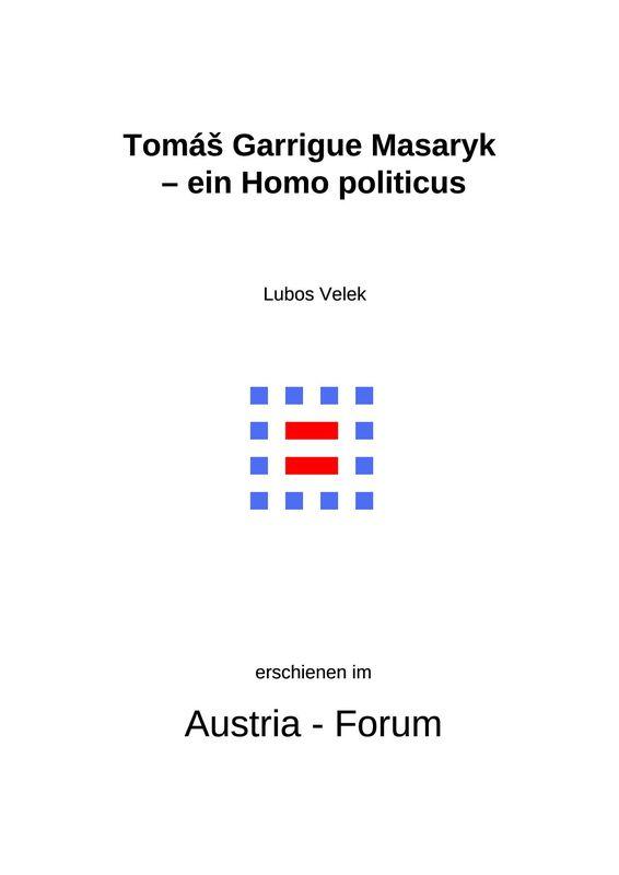 Bucheinband von 'Tomáš Garrigue Masaryk – ein Homo politicus'