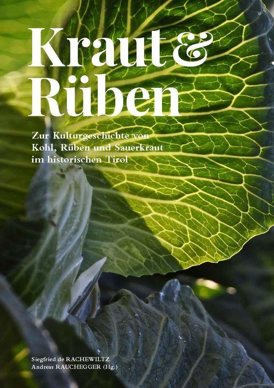 Bucheinband von 'Kraut & Rüben - Zur Kulturgeschichte von Kohl, Rüben und Sauerkraut im historischen Tirol'