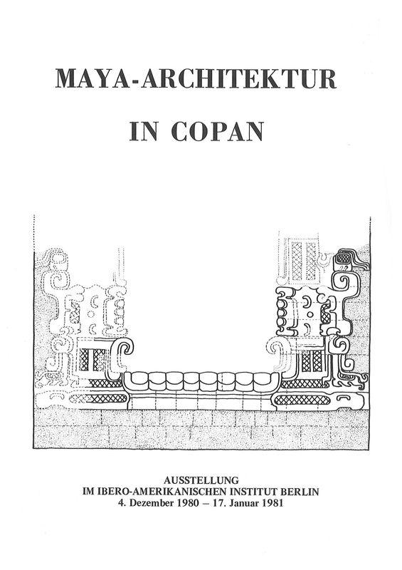 Bucheinband von 'Maya-Architektur in Copan - Ausstellung im Ibero-Amerikanischen Institut Berlin'