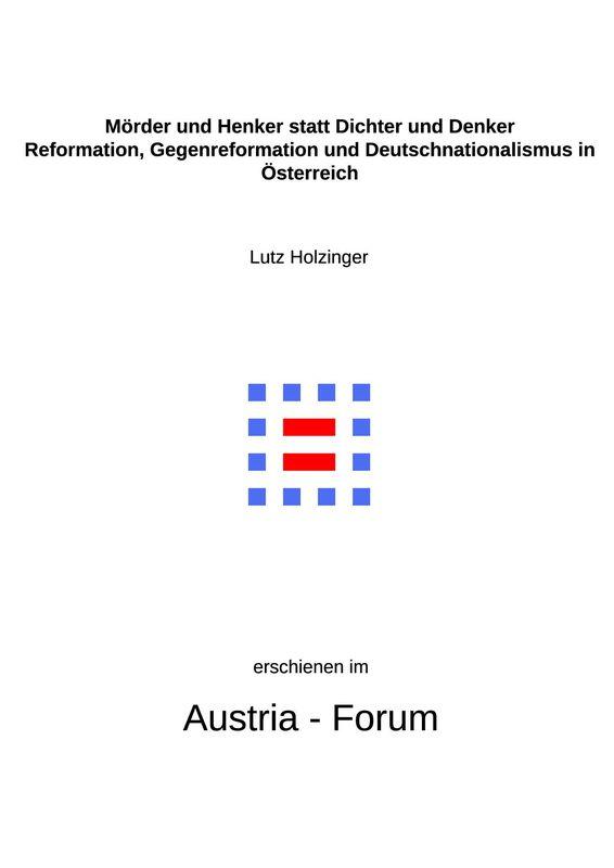 Bucheinband von 'Mörder und Henker statt Dichter und Denker - Reformation, Gegenreformation und Deutschnationalismus in Österreich '