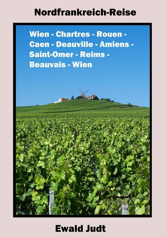 Bucheinband von 'Nordfrankreich-Reise - Wien - Chartres - Rouen - Caen - Deauville - Amiens - Saint-Omer - Reims -  Beauvais - Wien'