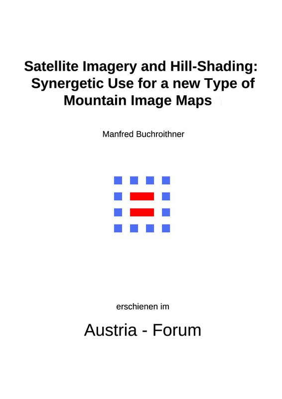 Cover of the book 'Satellite Imagery and Hill-Shading - Synergetic Use for a new Type of Mountain Image Maps'