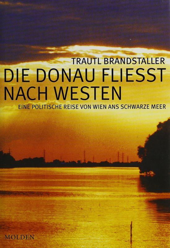 Bucheinband von 'Die Donau fließt nach Westen - Eine politische Reise von Wien ans Schwarze Meer'