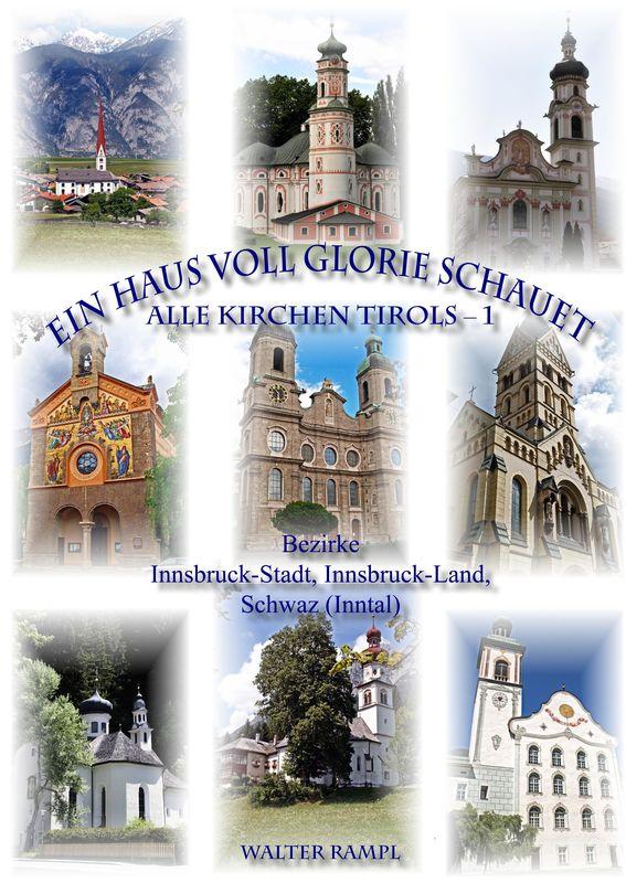 Bucheinband von 'Ein Haus voll Glorie schauet - Alle Kirchen Tirols, Band 1'