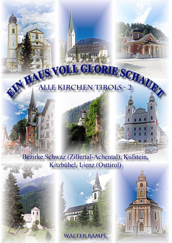Bucheinband von 'Ein Haus voll Glorie schauet - Alle Kirchen Tirols, Band 2'
