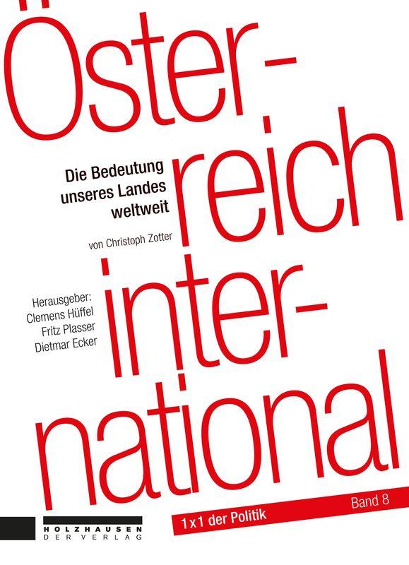 Bucheinband von '1x1 der Politik - Österreich international - Die Bedeutung unseres Landes weltweit, Band 8'