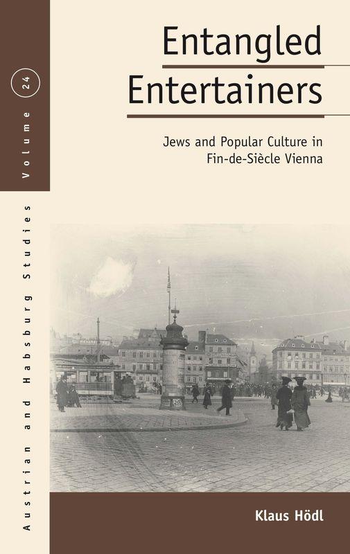 Bucheinband von 'Entangled Entertainers - Jews and Popular Culture in Fin-de-Siècle Vienna'