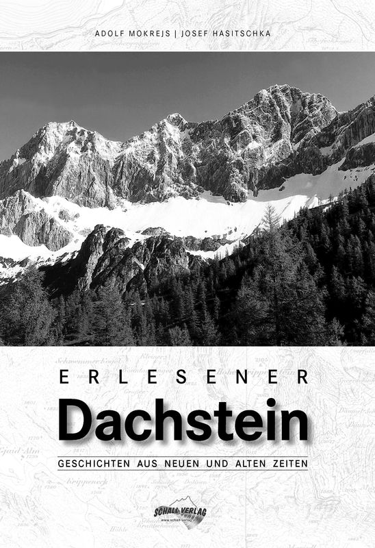 Bucheinband von 'Erlesener Dachstein - Geschichten aus neuen und alten Zeiten'