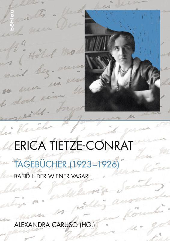 Bucheinband von 'Erica Tietze-Conrat - Tagebücher, Band I: Der Wiener Vasari (1923–1926)'
