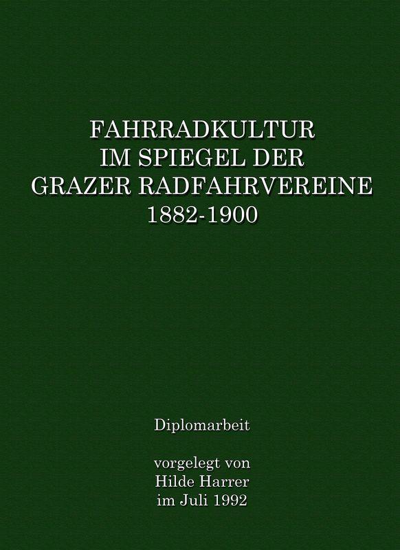 Bucheinband von 'Fahrradkultur im Spiegel der Grazer Radfahrvereine 1882-1900'