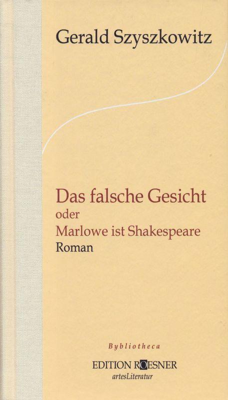 Bucheinband von 'Das falsche Gesicht - oder Marlowe ist Shakespeare'