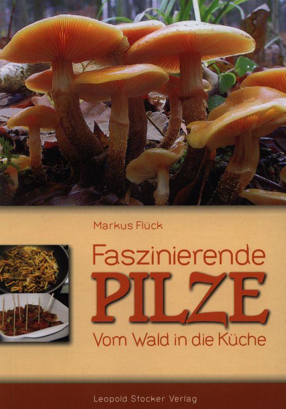 Bucheinband von 'Faszinierende Pilze - Vom Wald in die Küche'