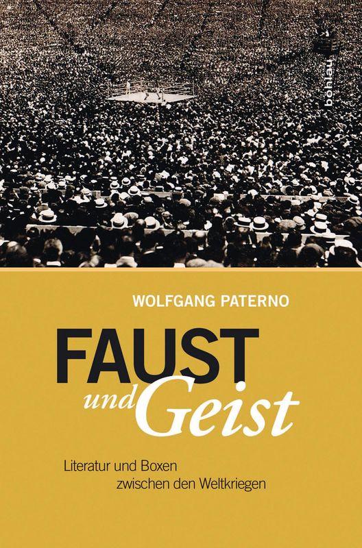 Cover of the book 'FAUST UND GEIST - Literatur und Boxen zwischen den Weltkriegen'