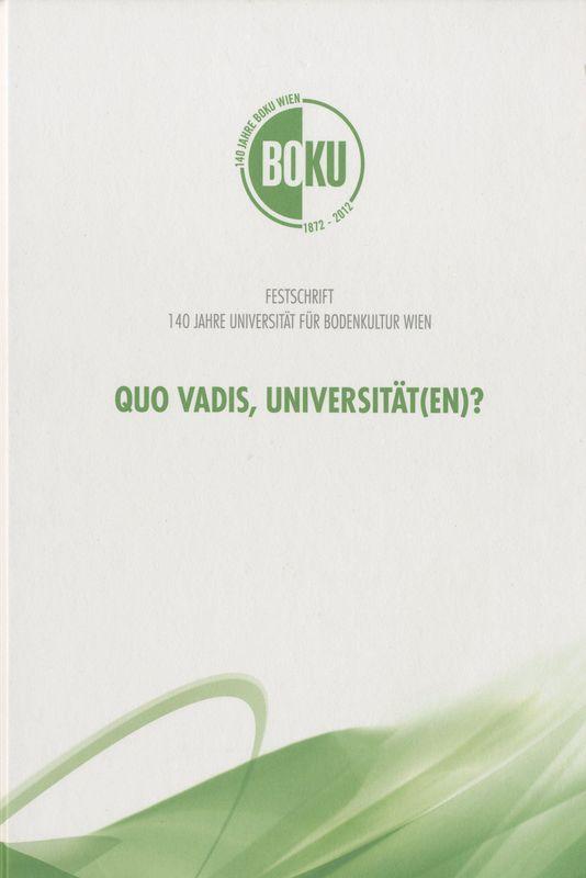Bucheinband von 'Quo vadis, Universität(en)? - Festschrift 140 Jahre Universität für Bodenkultur Wien'