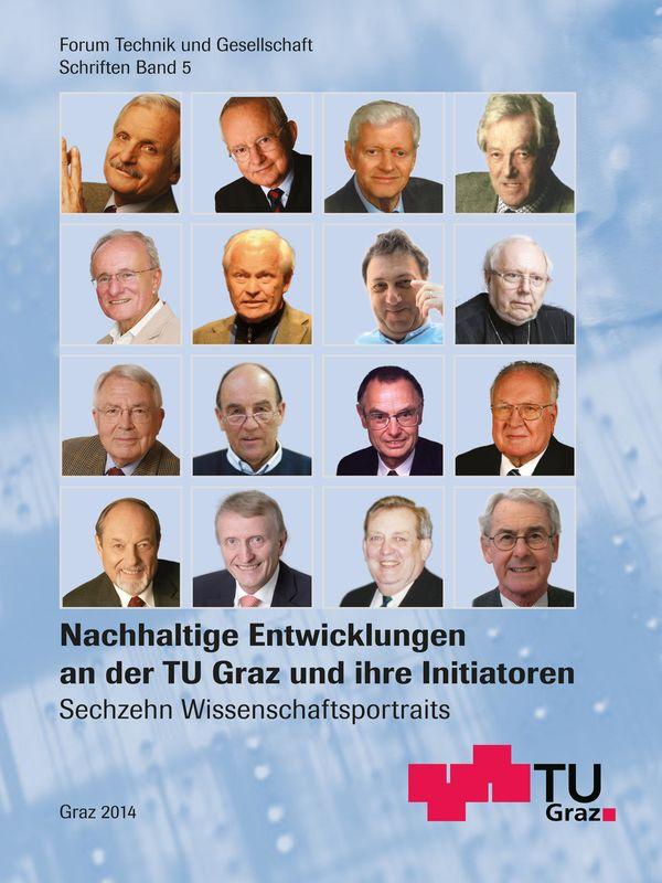 Bucheinband von 'Nachhaltige Entwicklungen an der TU Graz und ihre Initiatoren - Sechzehn Wissenschaftsportraits, Band 5'