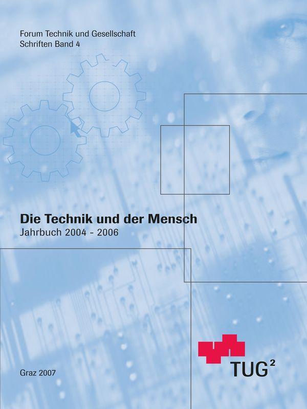 Bucheinband von 'Die Technik und der Mensch - Jahrbuch 2004-2006, Band 4'