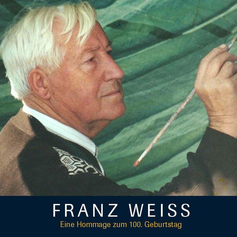 Bucheinband von 'FRANZ WEISS - Eine Hommage zum 100. Geburtstag'
