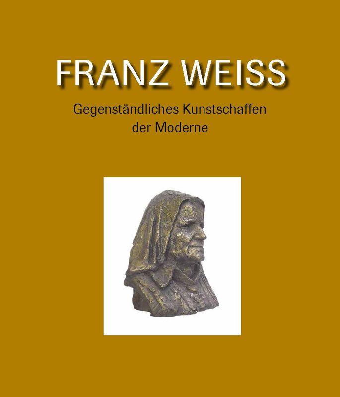 Bucheinband von 'FRANZ WEISS . Gegenständliches Kunstschaffen der Moderne'