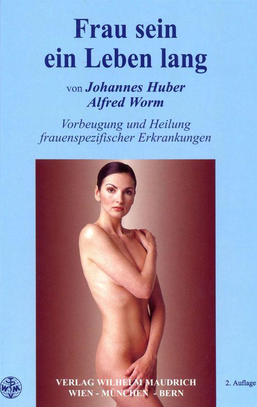 Bucheinband von 'Frau sein ein Leben lang - Vorbeugung und Heilung frauenspezifischer Erkrankungen'