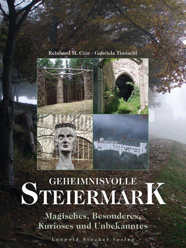 Bucheinband von 'Geheimnisvolle Steiermark - Magisches, Besonderes, Kurioses und Unbekanntes'