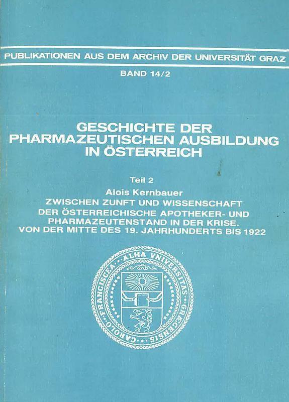 Bucheinband von 'Geschichte der pharmazeutischen Ausbildung in Österreich - Zwischen Zunft und Wissenschaft, Band 14/2'