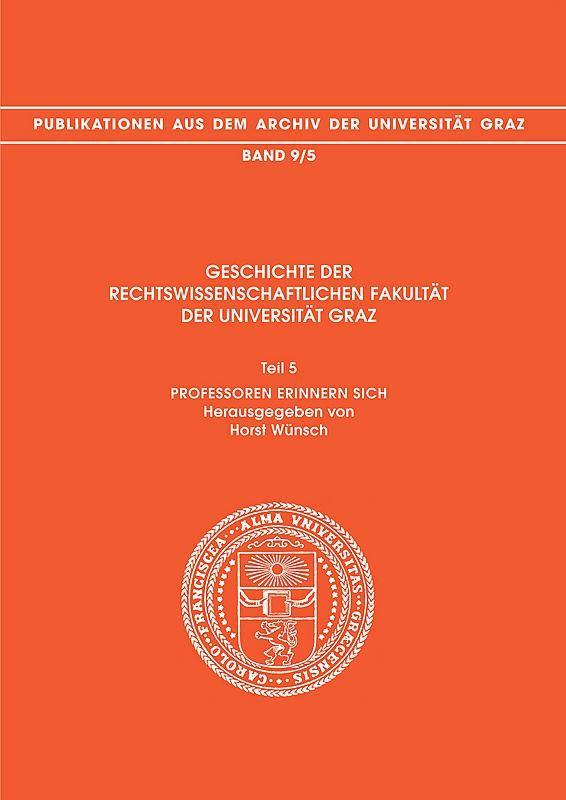 Bucheinband von 'Geschichte der Rechtswissenschaftlichen Fakultät der Universität Graz - Professoren erinnern sich, Band 9/5'