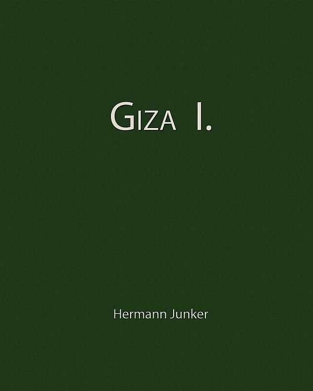 Bucheinband von Giza I. - Grabungen auf dem Friedhof des Alten Reiches, Band 69