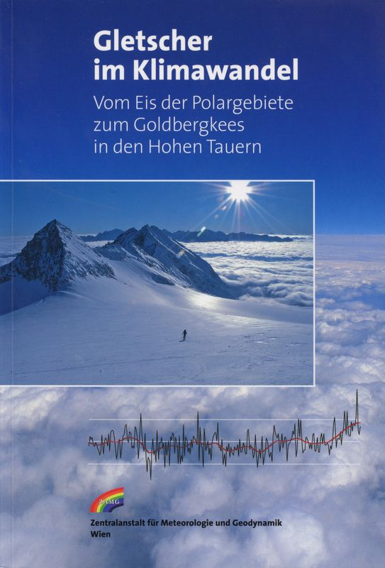 Bucheinband von 'Gletscher im Klimawandel - Vom Eis der Polargebiete zum Goldbergkees in den Hohen Tauern'