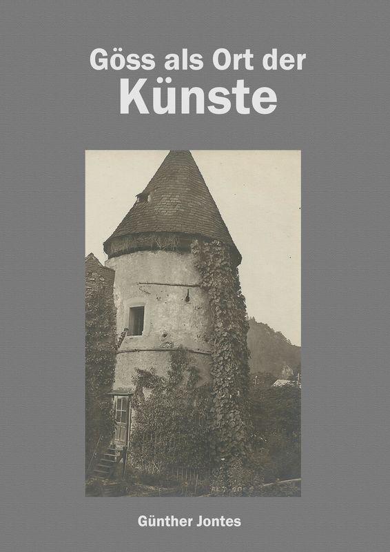 Bucheinband von 'Göss als Ort der Künste - Hinterlassenschaften des ehemaligen Stiftes aus tausend Jahren'