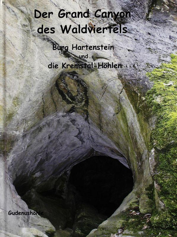 Cover of the book 'Der Grand Canyon des Waldviertels - Burg Hartenstein und die Kremstal-Höhlen'