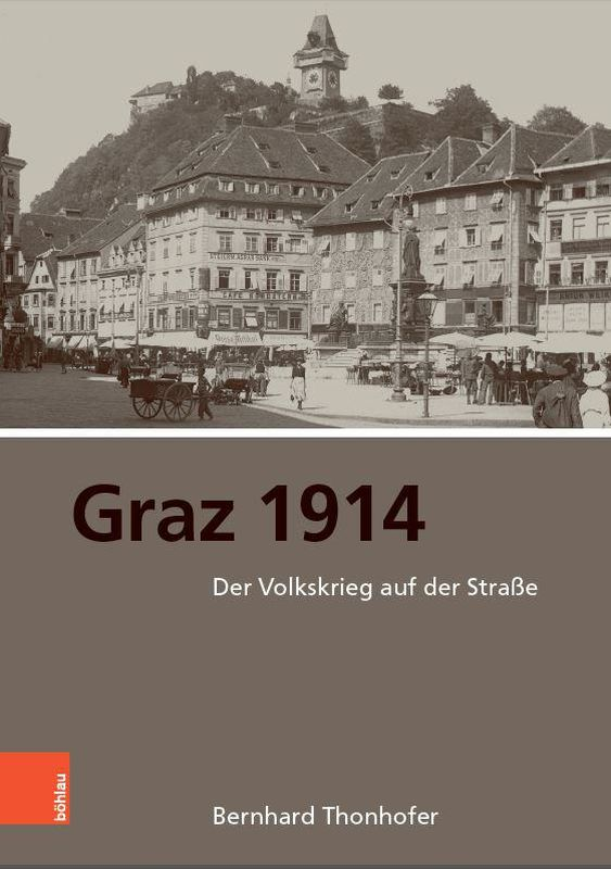 Bucheinband von 'Graz 1914 - Der Volkskrieg auf der Straße'