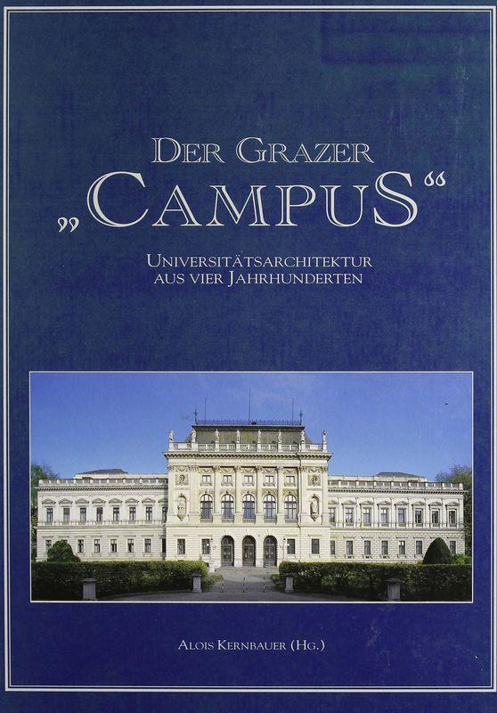 Bucheinband von 'Der Grazer Campus - Universitätsarchitektur aus vier Jahrhunderten'
