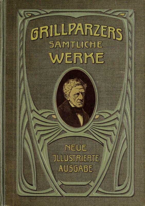 Bucheinband von 'Grillparzers sämtliche Werke - Neue illustrierte Ausgabe in zwei Bändern, Band II'