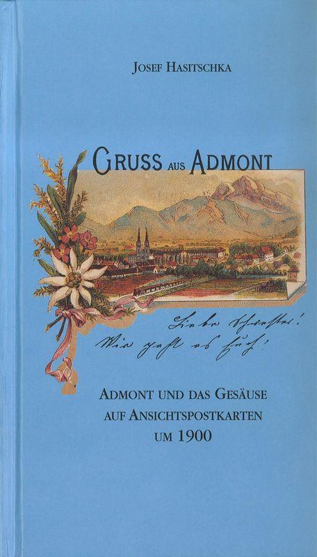 Bucheinband von 'Gruss aus Admont - Admont und das Gesäuse auf Ansichtspostkarten um 1900'