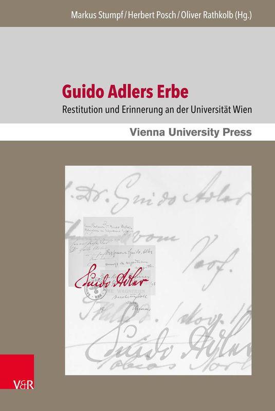 Bucheinband von 'Guido Adlers Erbe - Restitution und Erinnerung an der Universität Wien'