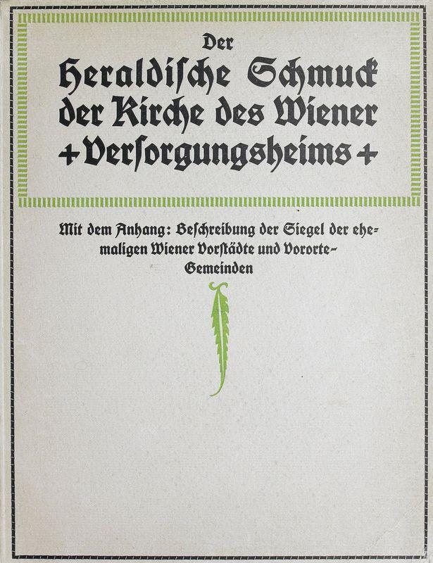 Bucheinband von 'Der heraldische Schmuck der Kirche des Wiener Versorgungsheims'
