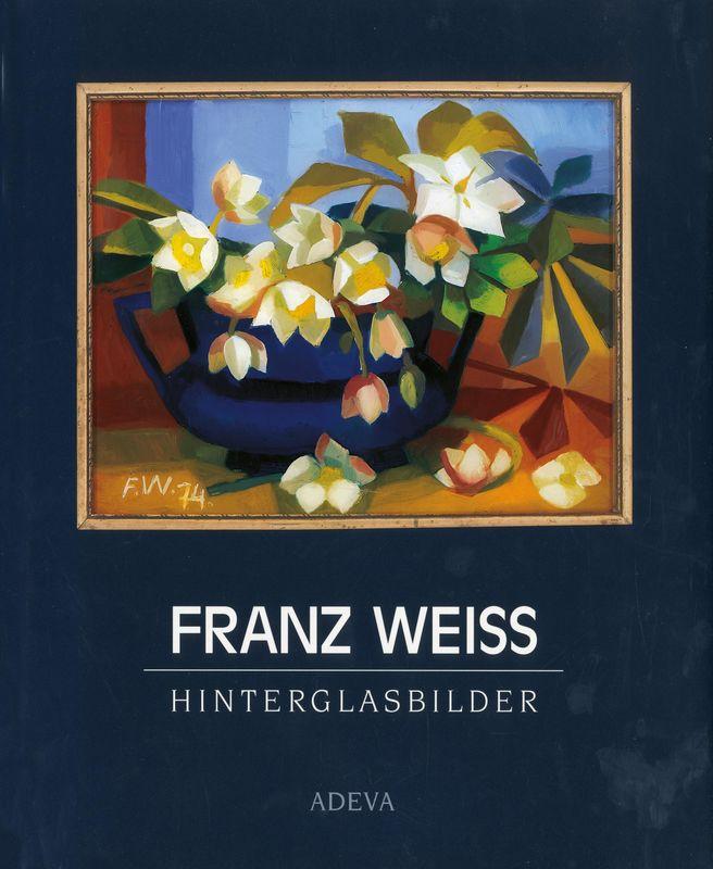 Bucheinband von 'FRANZ WEISS . Hinterglasbilder - 1948 - 1998'