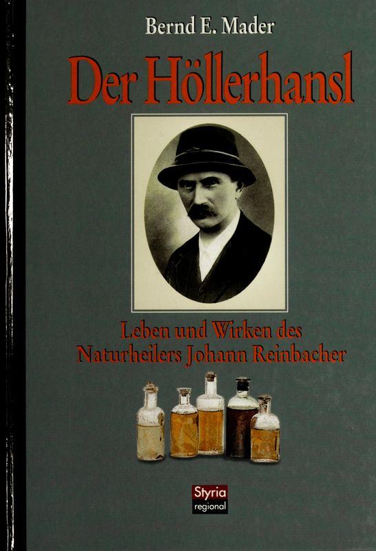 Bucheinband von 'Der Höllerhansl - Leben und Wirken des Naturheilers Johann Reinbacher'