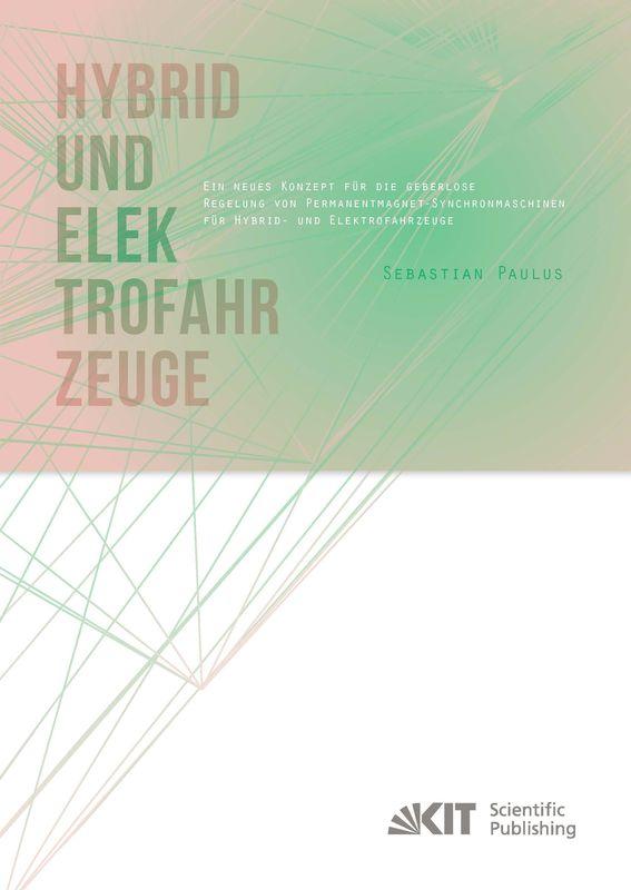 Cover of the book 'Ein neues Konzept für die geberlose Regelung von Permanentmagnet-Synchronmaschinen für Hybrid- und Elektrofahrzeuge'