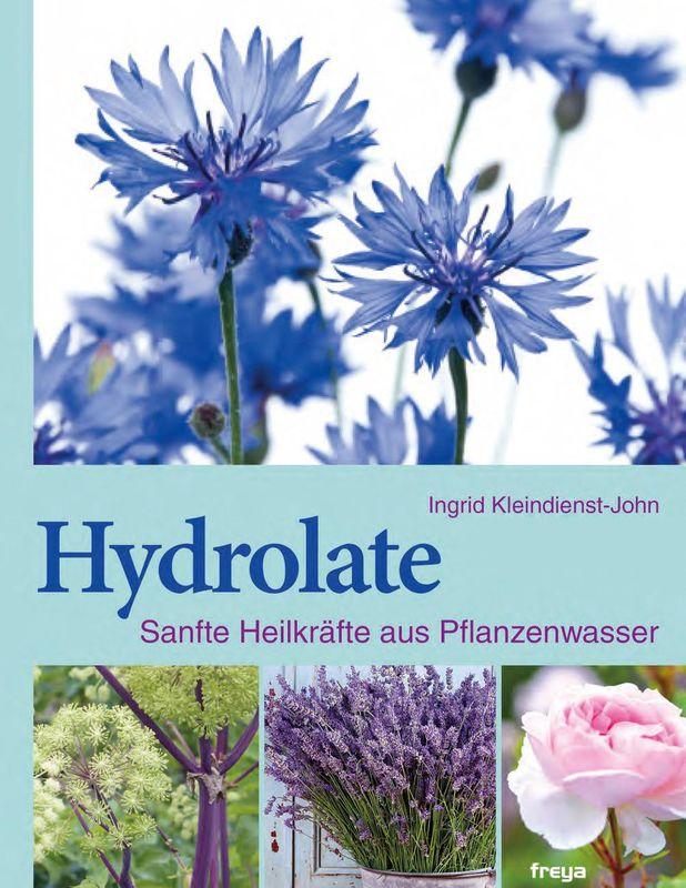 Cover of the book 'Hydrolate - Sanfte Heilkräfte aus Pflanzenwasser'