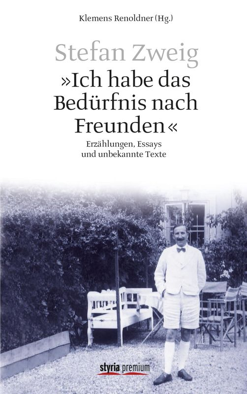 Cover of the book 'Ich habe das Bedürfnis nach Freunden - Erzählungen, Essays und unbekannte Texte'