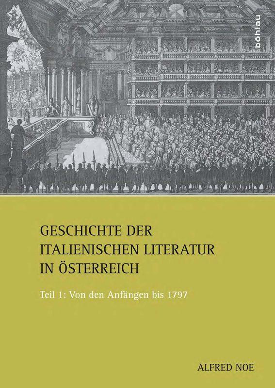 Bucheinband von 'Die italienische Literatur in Österreich - Von den Anfängen bis 1797, Band I'