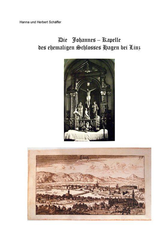 Bucheinband von 'Die Johannes-Kapelle des ehemaligen Schlosses Hagen bei Linz'