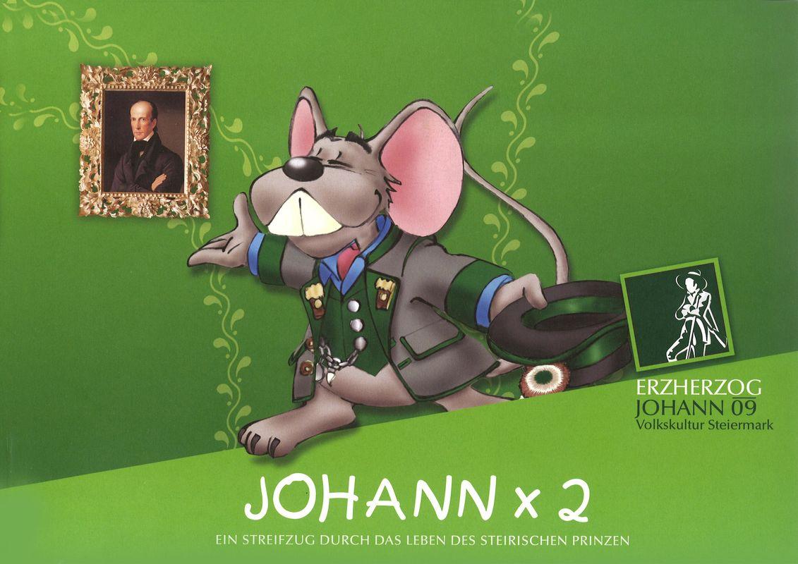 Bucheinband von 'Johann x 2 - Ein Streifzug durch das Leben des steirischen Prinzen'