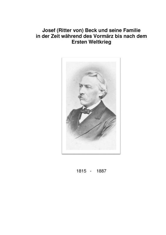 Bucheinband von 'Josef (Ritter von) Beck und seine Familie in der Zeit während des Vormärz bis nach dem Ersten Weltkrieg - Vom Landarbeiter zu Regierungsmitgliedern'