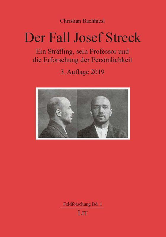 Cover of the book 'Der Fall Josef Streck - Ein Sträfling, sein Professor und die Erforschung der Persönlichkeit'
